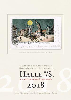 Halle a/S. auf historischen Postkarten 2018 – Gasthöfe und Gartenlokale