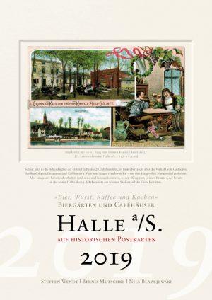 Halle a/S. auf historischen Postkarten 2019 – Biergärten und Caféhäuser