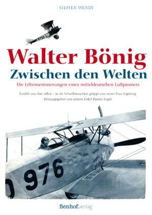 Walter Bönig. Zwischen den Welten